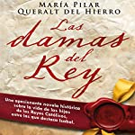 Las damas del rey [The Ladies of King] | Maria Pilar Queralt del Hierro
