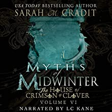 Myths of Midwinter: The House of Crimson & Clover, Volume 6 Audiobook by Sarah M. Cradit Narrated by LC Kane
