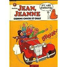 Jean, Jeanne et les enfants: Comme chien et chat: Tome 2