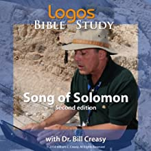 Song of Solomon Lecture by Dr. Bill Creasy Narrated by Dr. Bill Creasy