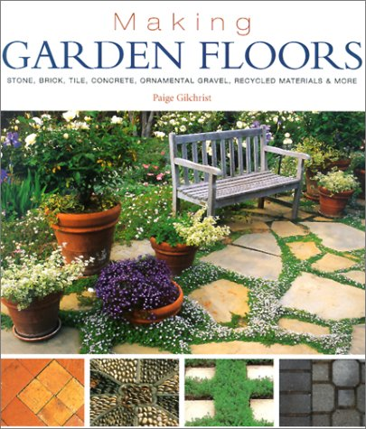 Making Garden Floors: Stone, Brick, Tile, Concrete, Ornamental Gravel, Recycled Materials & More (Brick Patio And Gravel)