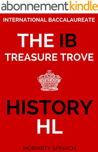 The IB Treasure Trove: HL History: International Baccalaureate Study Guide (English Edition)