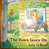 The Yawn Goes On, Sally G. Ward, 0525450769