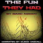The Fun They Had | Isaac Asimov