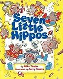 Seven Little Hippos, Mike Thaler, 0671899074