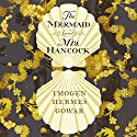 The Mermaid and Mrs Hancock Audiobook by Imogen Hermes Gowar Narrated by Juliet Stevenson