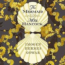 The Mermaid and Mrs Hancock Audiobook by Imogen Hermes Gowar Narrated by Juliet Stevenson