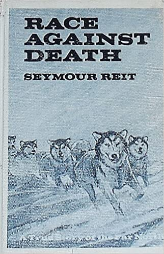 Race Against Death: A True Story of the Far North: Seymour Reit ...