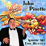 Show Me the Buffet | John Pinette