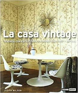 La casa vintage Para lograr una decoracin eclctica y actual