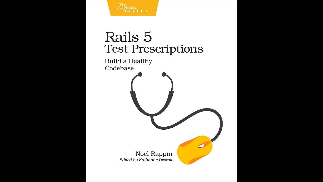 Rails 5 test prescriptions build a healthy codebase noel rappin related media fandeluxe Images