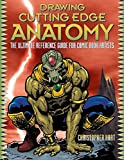 Drawing Cutting Edge Anatomy: The Ultimate Reference for Comic Book Artists