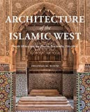 Architecture of the Islamic West: North Africa and