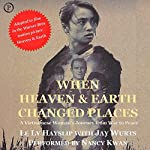 When Heaven and Earth Changed Places: A Vietnamese Woman's Journey from War to Peace | Jay Wurts,Le Ly Hayslip