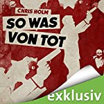 So was von tot | Chris Holm