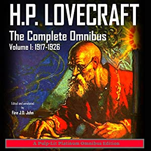 H.P. Lovecraft: The Complete Omnibus Collection, Volume I: 1917-1926 Hörbuch