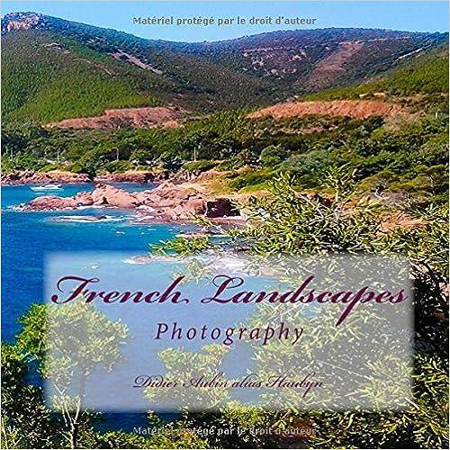 Téléchargement gratuit de livres pdf French Landscapes: Photography MOBI