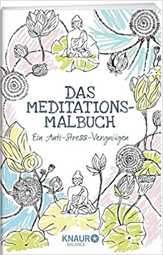Das Meditations-Malbuch: Ein Anti-Stress-Vergnügen: Amazon.de ...