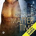 Matter of Time: Vol. 1 Hörbuch von Mary Calmes Gesprochen von: Paul Morey