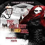 The Gaslight Girl: Decisive Devices Steampunk Series, Book 1 | Hargrove Perth