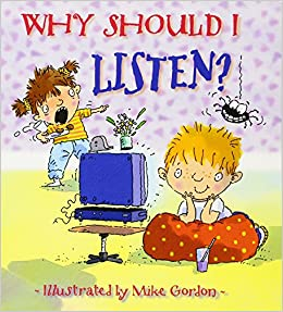 Why Should I Listen? (Why Should I? Books): Claire Llewellyn, Mike