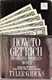 How to Get Rich on Other People's Money, Tyler G. Hicks, 1559580003