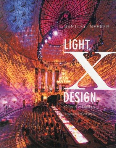 Light X Design: 20 Years of Lighting by Bentley Meeker