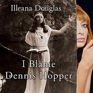I Blame Dennis Hopper Audiobook