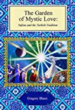 The Garden of Mystic Love, Gregory Blann, 1597440124