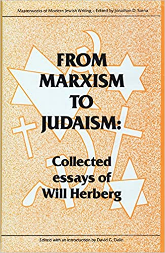 com from marxism to judaism the collected essays of will  com from marxism to judaism the collected essays of will herberg masterworks of modern jewish writing 9780910129916 will herberg