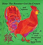 How the Rooster Got His Crown: A Bi-Lingual Chinese Folktale 2nd Edition (1st in a Series of 13) (Chinese Edition)