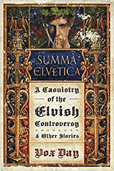 Summa Elvetica: A Casuistry of the Elvish Controversy (Arts of Dark and Light)
