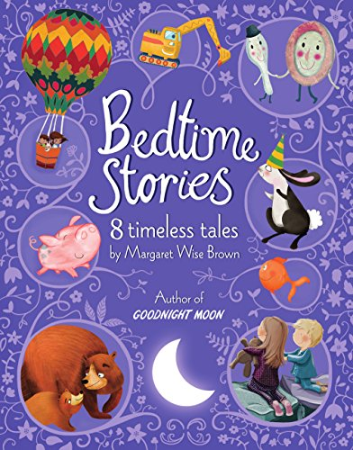 Bedtime Stories from Margaret Wise Brown: 8 Timeless Tales