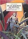 De la machine au système : Histoire des techniques depuis 1800 par Baudet