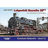 Lokporträt Baureihe 38.2-3: Der sächsische Rollwagen (Eisenbahn-Bildarchiv)