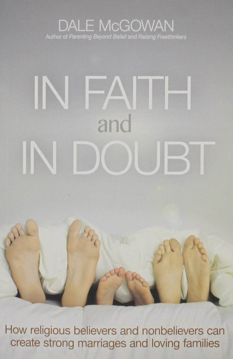 In Faith and In Doubt: How Religious Believers and Nonbelievers Can Create Strong Marriages and Loving Families by AMACOM