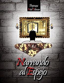 Narrando al Espejo (Spanish Edition) by [Odanen, Nóel]