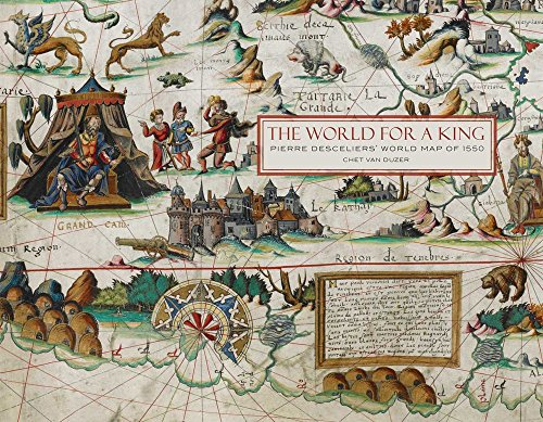 The World For a King: Pierre Desceliers' Map of 1550