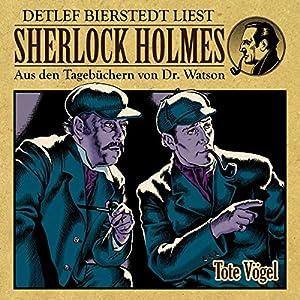 Tote Vögel (Sherlock Holmes: Aus den Tagebüchern von Dr. Watson) Hörbuch