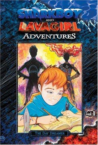 Download Shark Boy & Lava Girl Adventures, Book 1: The Day Dreamer (Sharkbly and Lava Girl Adventures) pdf