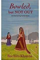 Bowled, but Not Out: An Entertaining Family Drama Kindle Edition