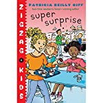Super Surprise: Zigzag Kids, Book 6 | Patricia Reilly Giff