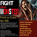 Fight the MonSter Audiobook by Jodi Bricker, Doug Dandridge, Jason Kristopher, Karen E. Taylor, Lonnie Bricker, Heath Stallcup, TW Brown, Ben Kraus Narrated by John Solo, Rayna Cole, Nick J. Russo, Andrew McFerrin, Fauna Nyx