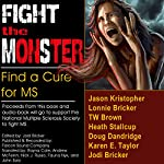 Fight the MonSter | Jodi Bricker,Doug Dandridge,Jason Kristopher,Karen E. Taylor,Lonnie Bricker,Heath Stallcup,TW Brown,Ben Kraus