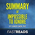 Summary of Impossible to Ignore by Carmen Simone: Key Takeaways & Analysis Audiobook by  FastReads Narrated by Kelly McGee