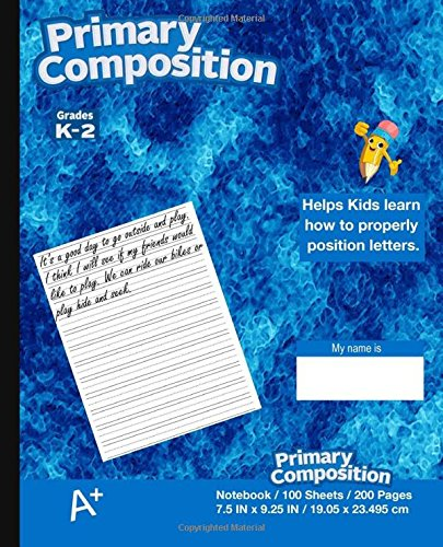 Primary Composition Notebook: Kids school supplies, Blue Cover, Ruled, 100 Sheets 200 Pages,  Primary Journal K-2nd Grade, 7.5 in x 9.25 in, 19.05 x 23.495 cm,softcover notebook PDF