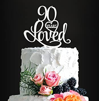 Acrylic Custom 90 Years Loved Birthday Cake Topper 90th Party Decorations Wedding