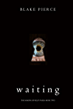 Waiting (The Making of Riley Paige—Book 2)