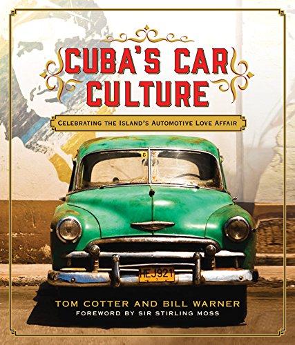 Cuba's Car Culture: Celebrating the Island's Automotive Love Affair (Clubs Car Vintage)
