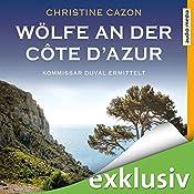 Wölfe an der Côte d'Azur (Kommissar Duval 5) | Christine Cazon